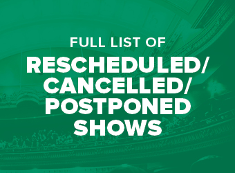 Rescheduled, Cancelled, and Postponed Shows Information